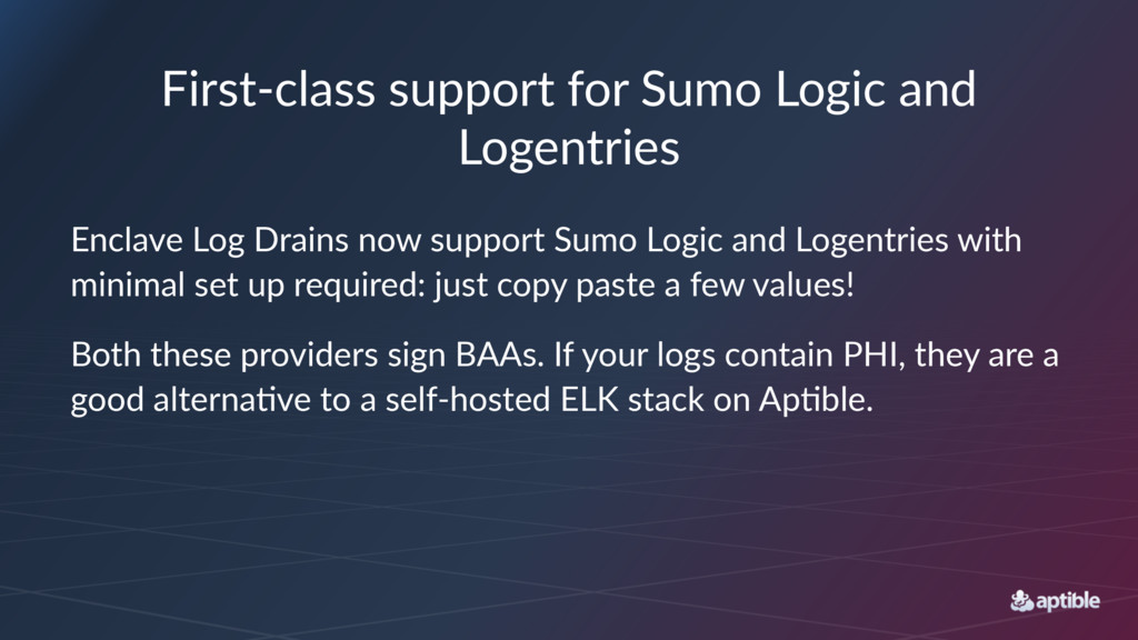 First&class*support*for*Sumo*Logic*and* Logentr...