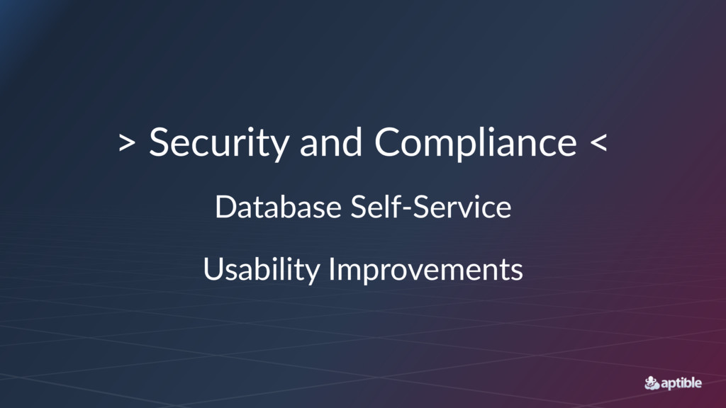 """>""""Security""""and""""Compliance""""< Database'Self+Servi..."""