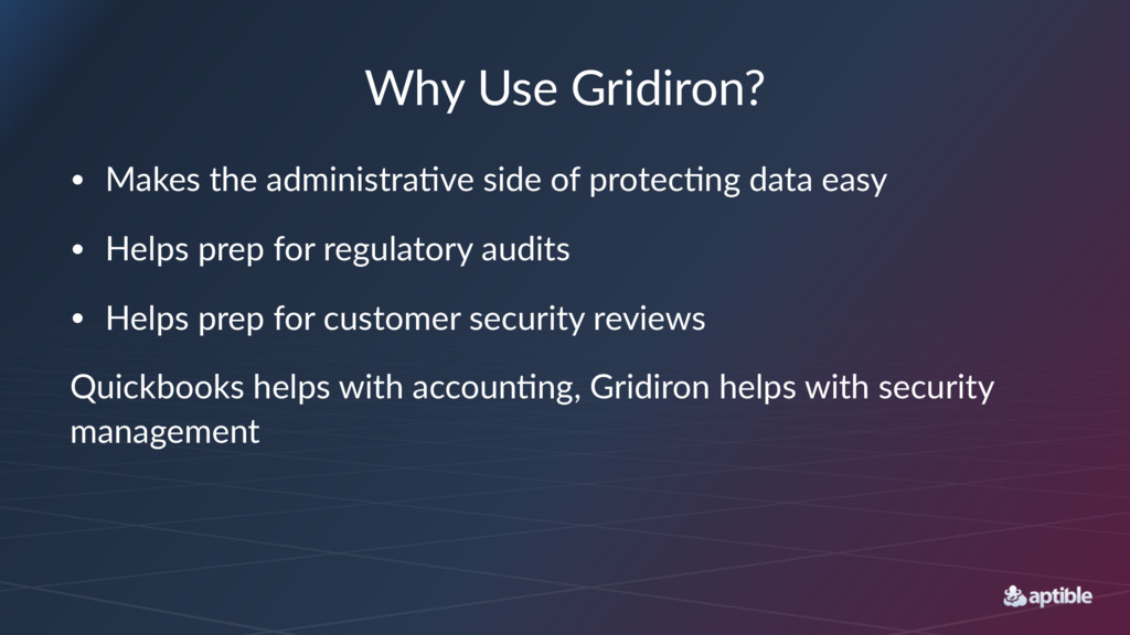 Why$Use$Gridiron? • Makes'the'administra/ve'sid...