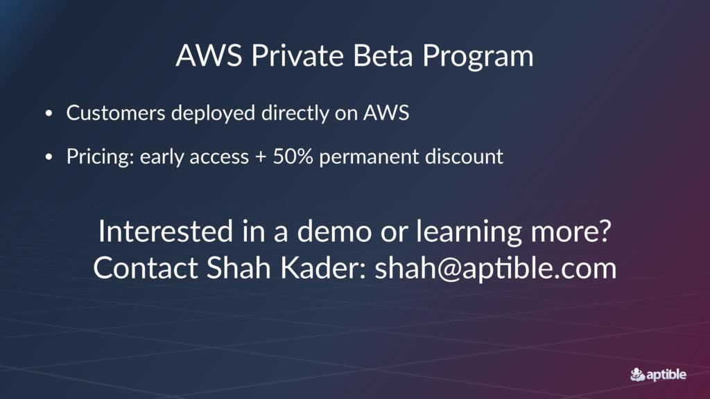 AWS$Private$Beta$Program • Customers*deployed*d...