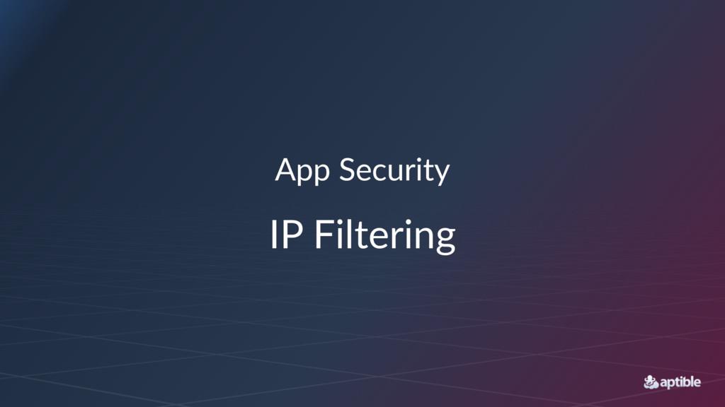 App#Security IP#Filtering