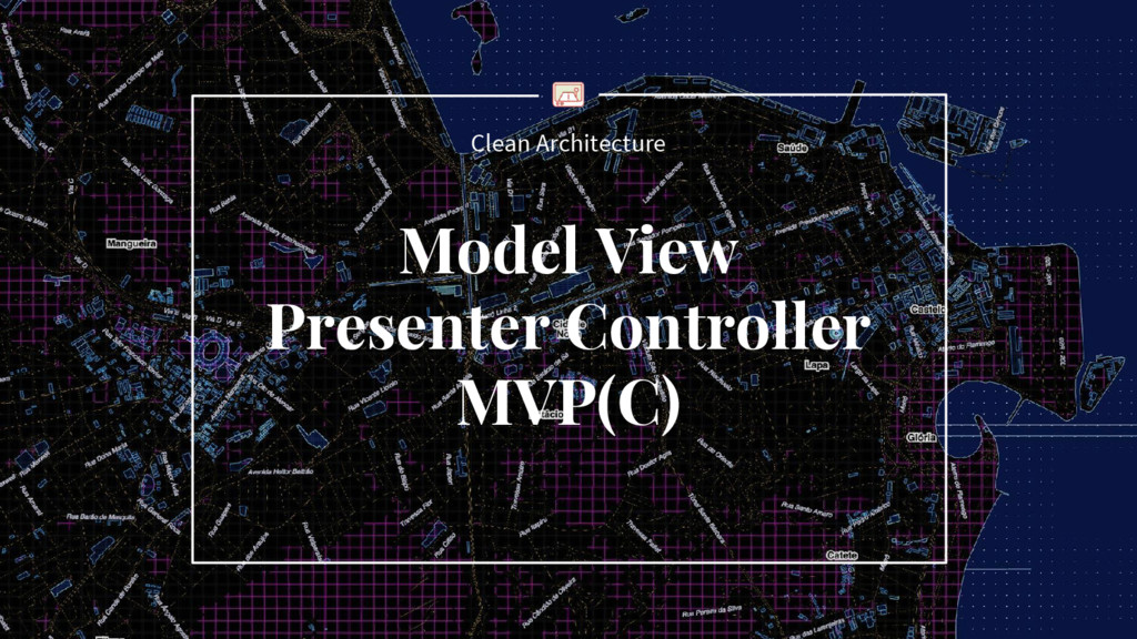 Clean Architecture Model View Presenter Control...