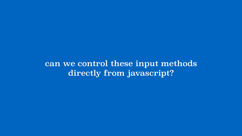 can we control these input methods 