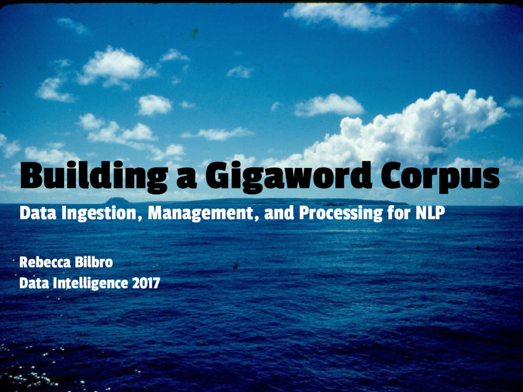 Building a Gigaword Corpus Data Ingestion, Mana...