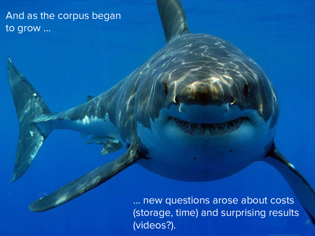 And as the corpus began to grow … … new questio...