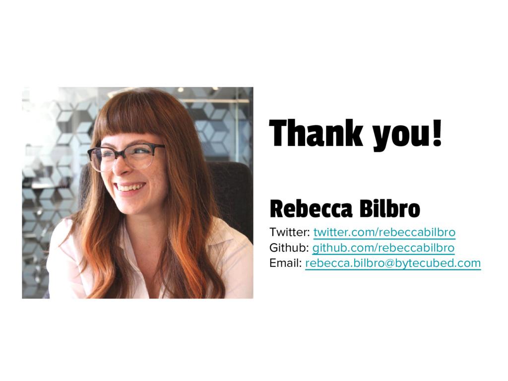 Thank you! Rebecca Bilbro Twitter: twitter.com/...