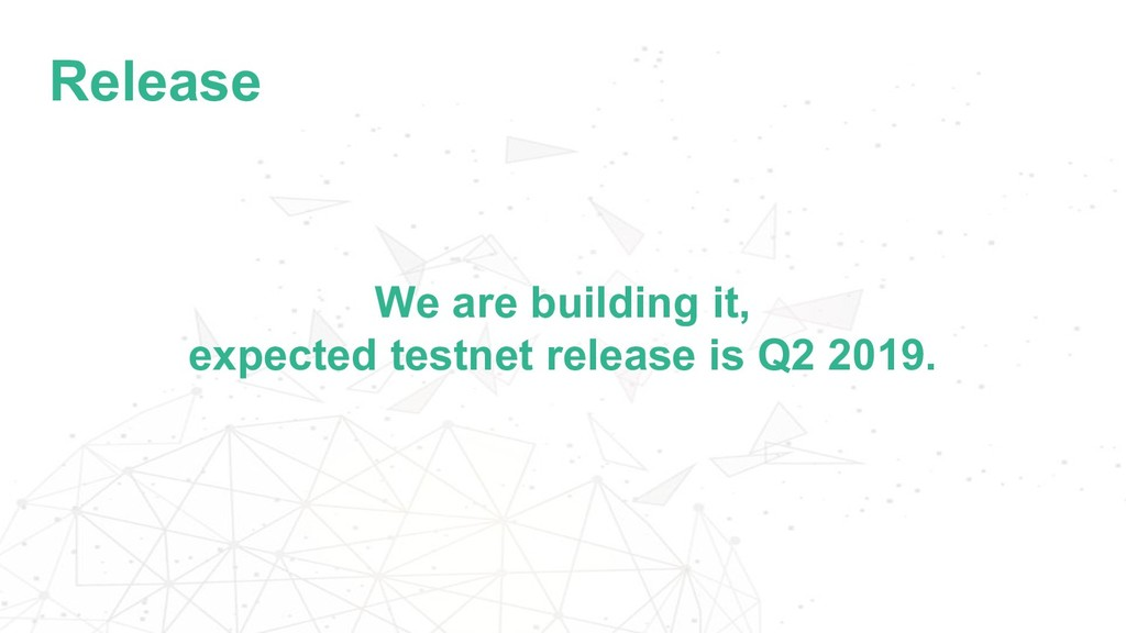 Release We are building it, expected testnet re...