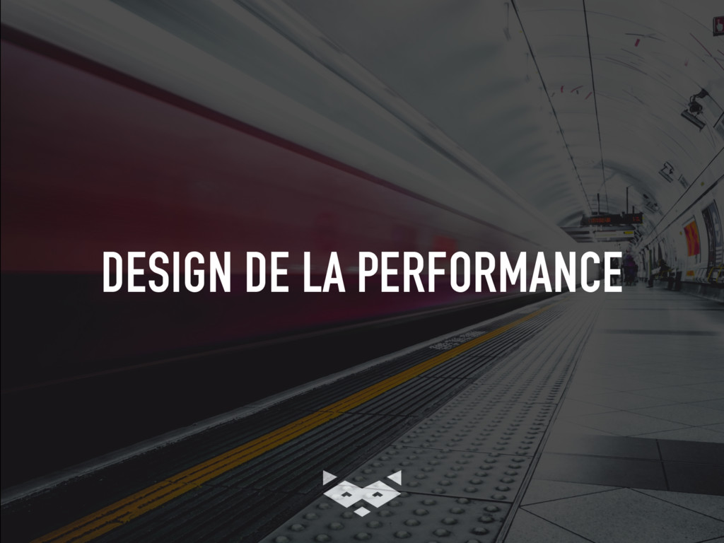 DESIGN DE LA PERFORMANCE