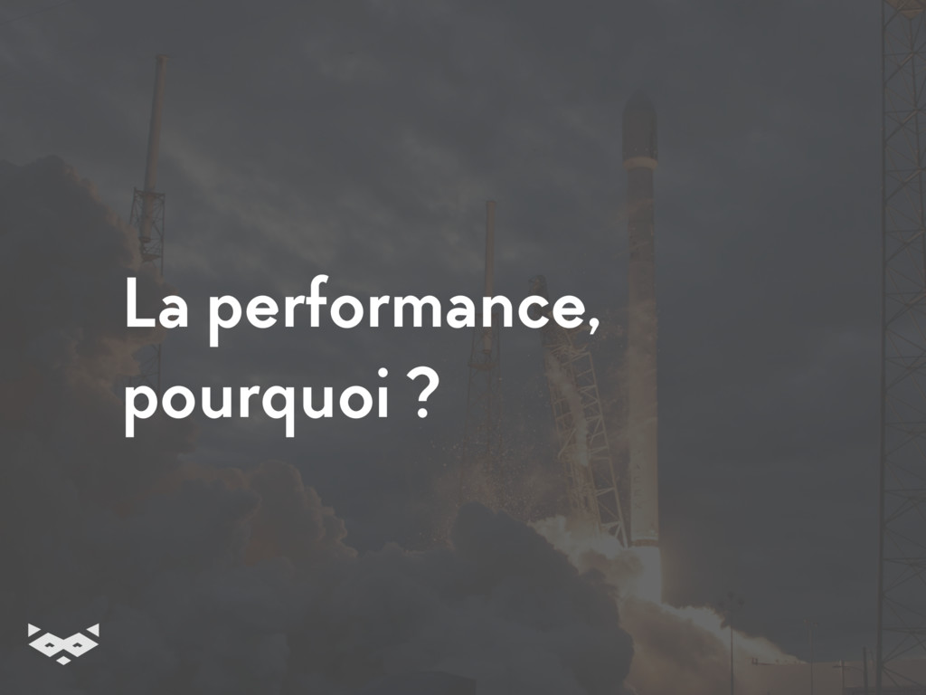 La performance,