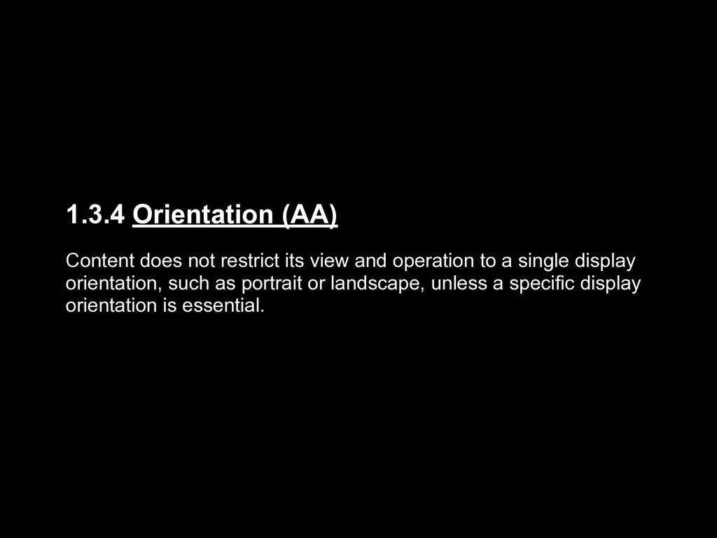 1.3.4 Orientation (AA) Content does not restric...
