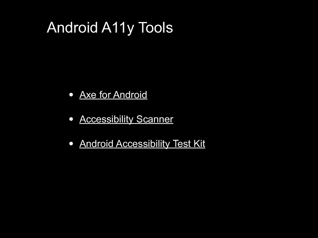 Android A11y Tools • Axe for Android • Accessib...