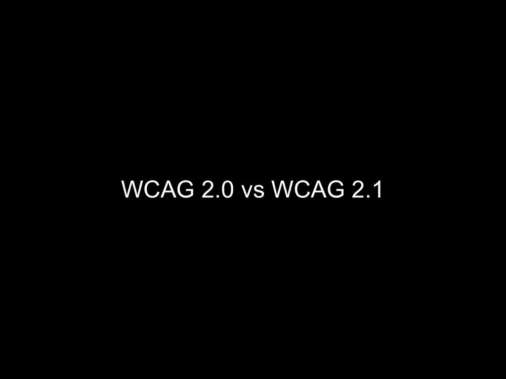 WCAG 2.0 vs WCAG 2.1
