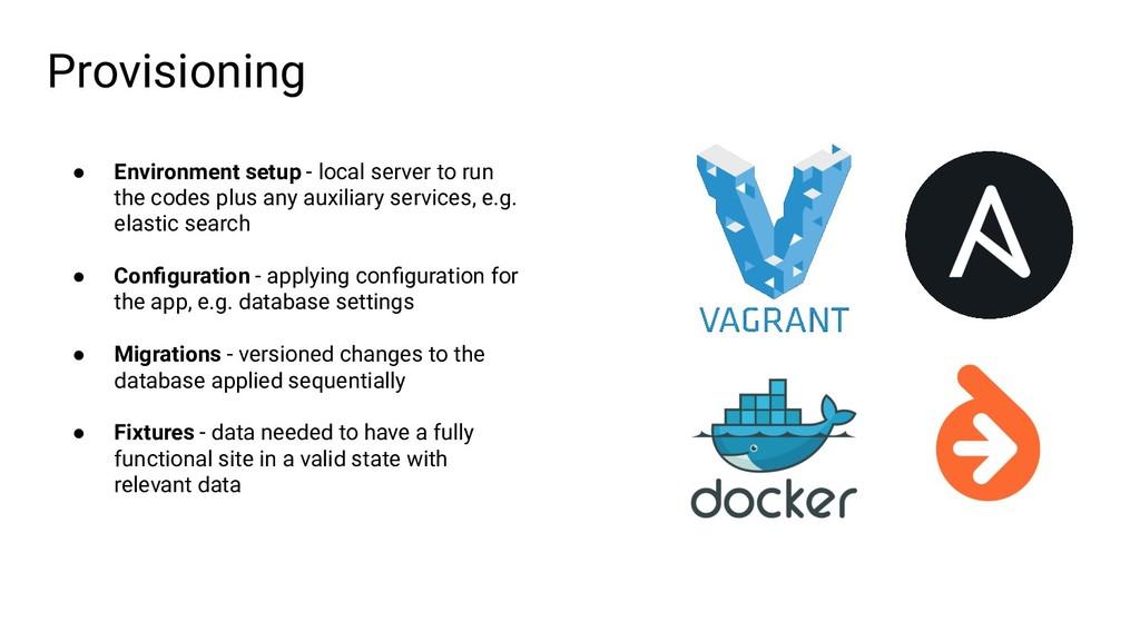 Provisioning ● Environment setup - local server...