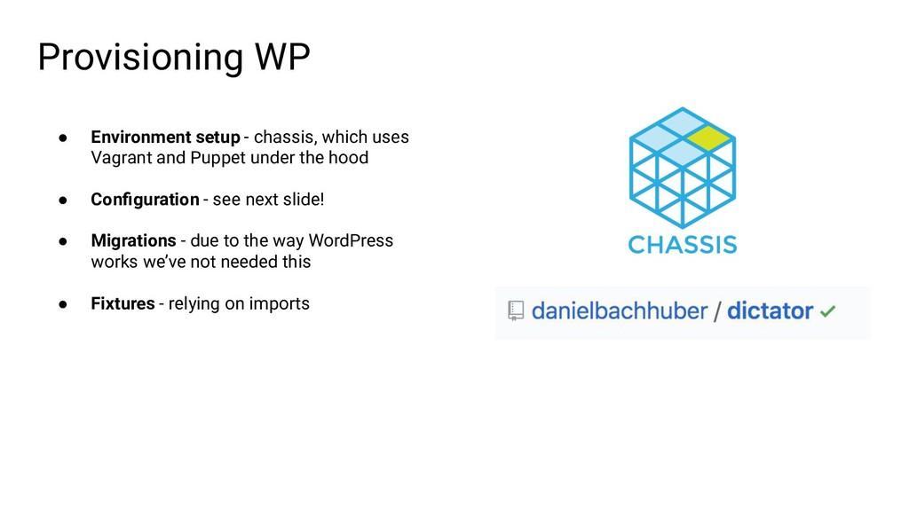 Provisioning WP ● Environment setup - chassis, ...