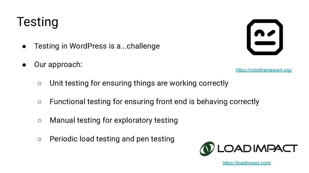 Testing ● Testing in WordPress is a...challenge...