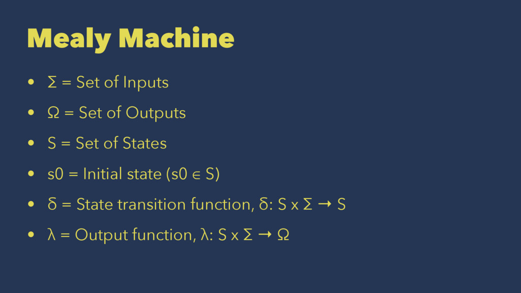 Mealy Machine • Σ = Set of Inputs • Ω = Set of ...