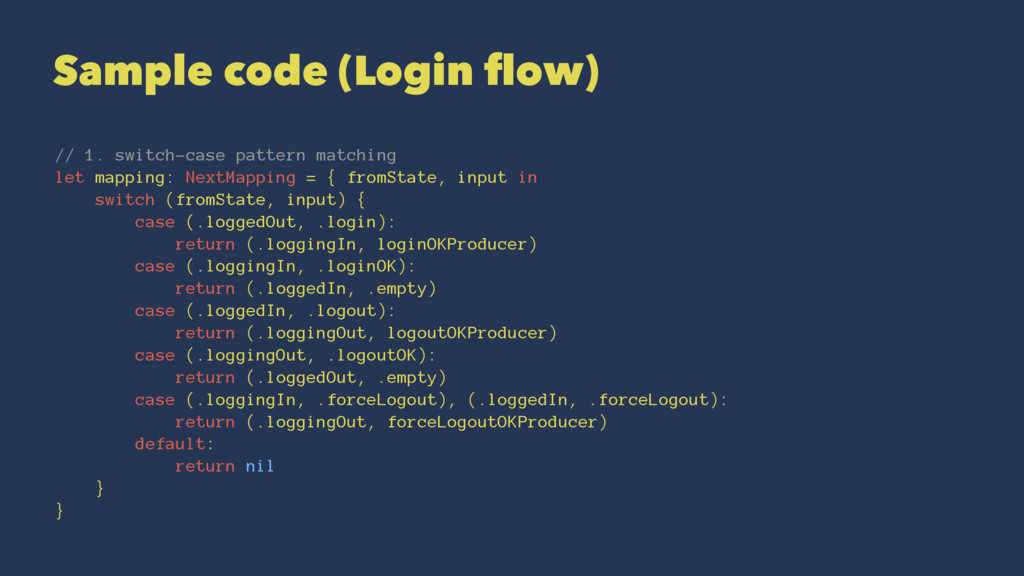 Sample code (Login flow) // 1. switch-case patte...