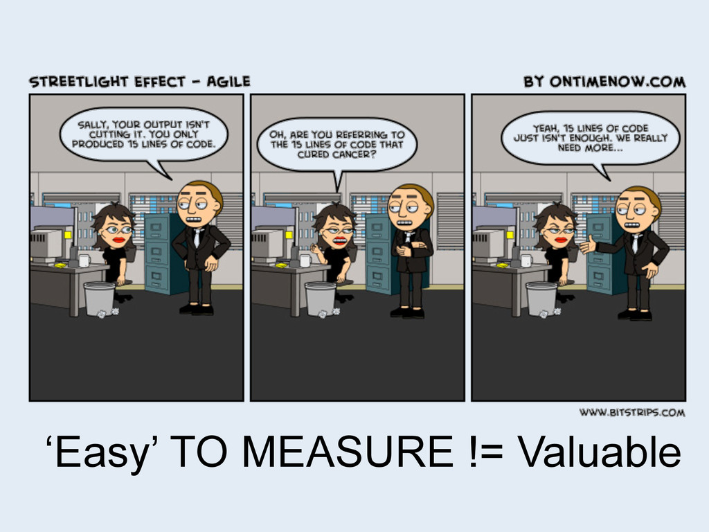 'Easy' TO MEASURE != Valuable