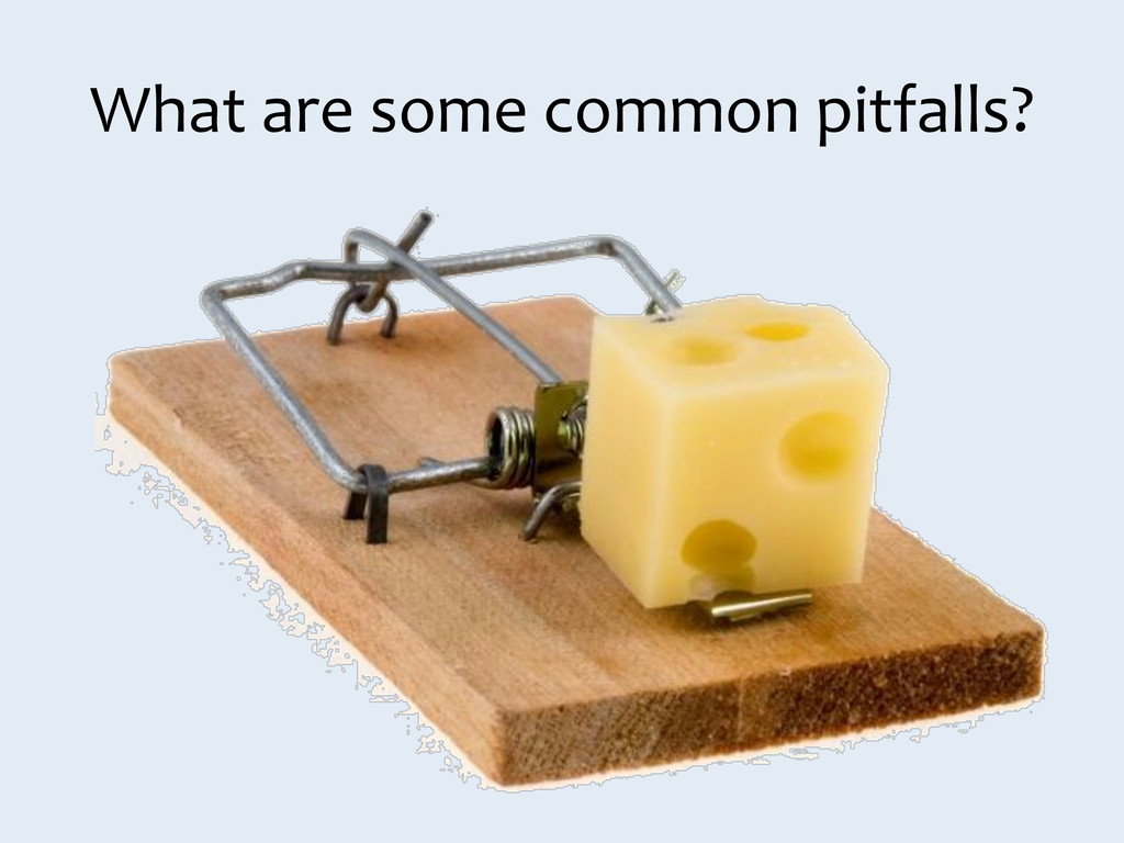 What are some common pitfalls?