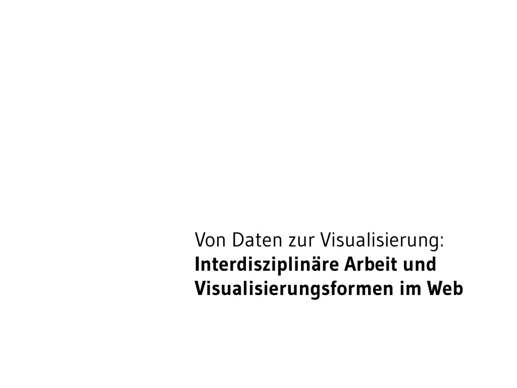 Von Daten zur Visualisierung: Interdisziplinäre...