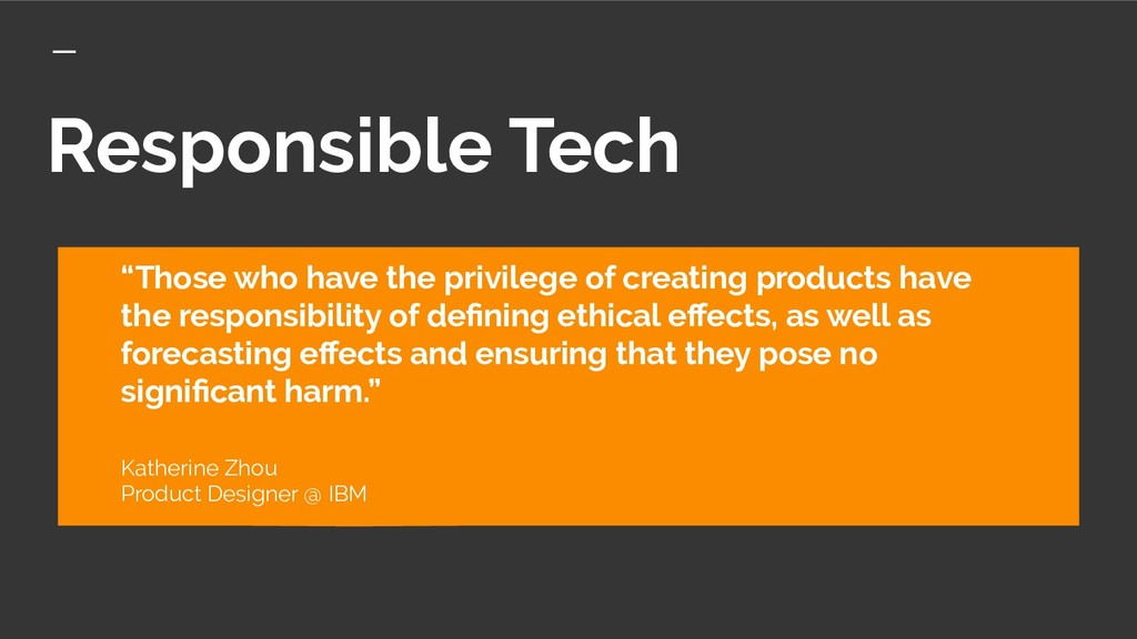 """Responsible Tech """"Those who have the privilege ..."""