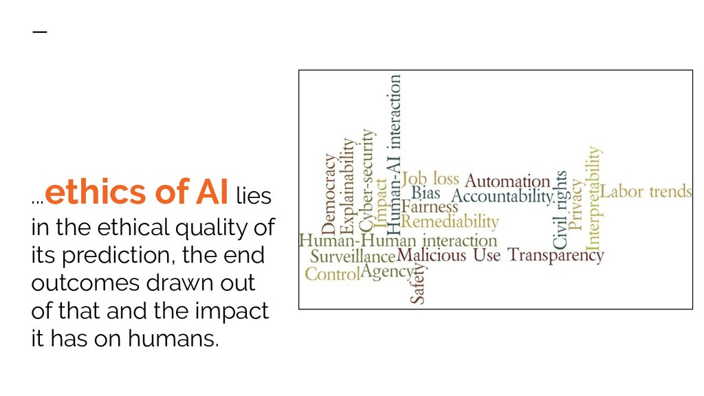 ...ethics of AI lies in the ethical quality of ...