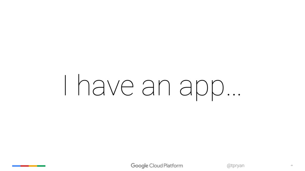 ‹#› @tpryan I have an app…