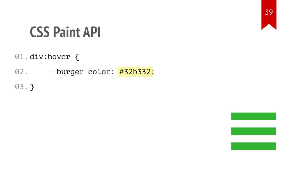 #32b332 CSS Paint API div:hover { --burger-colo...
