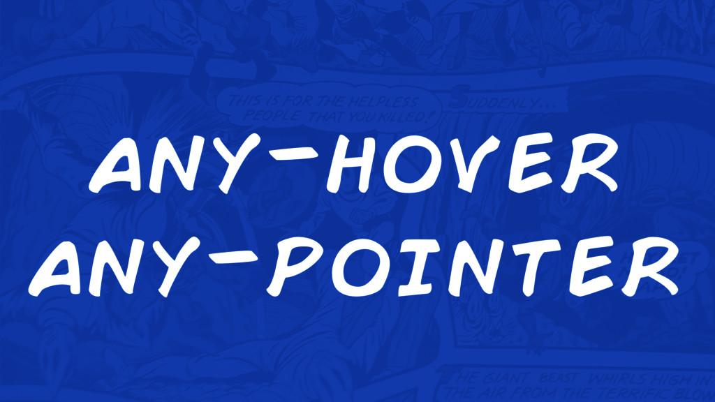 any-hover any-pointer