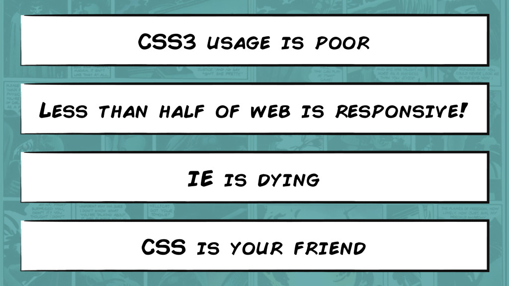 Less than half of web is responsive! IE is dyin...