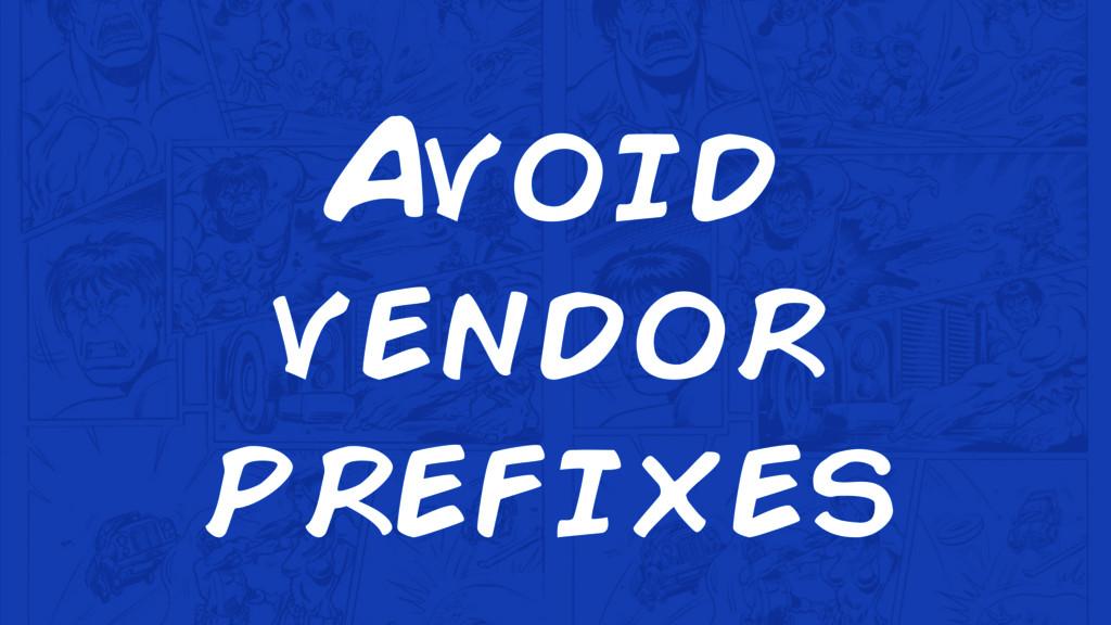 Avoid vendor prefixes