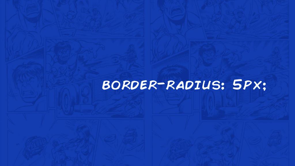 border-radius: 5px;