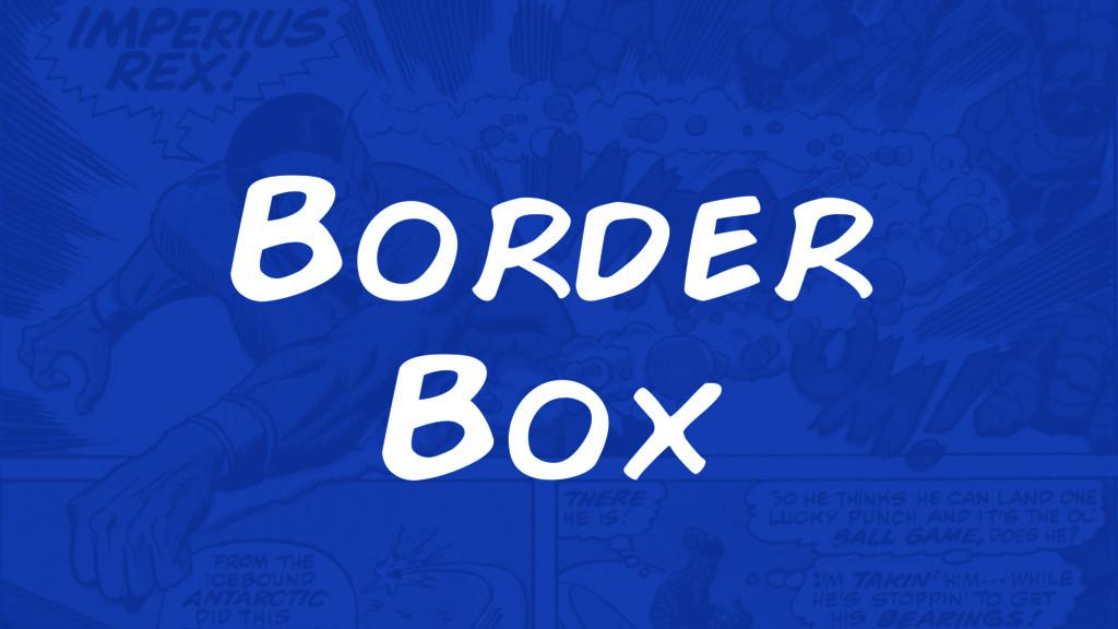 Border Box