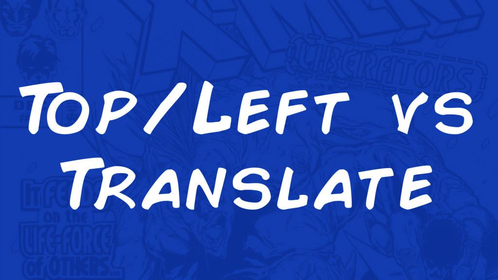 T op/Left vs T ranslate