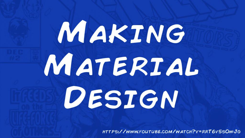 Making Material Design https://www .youtube.com...