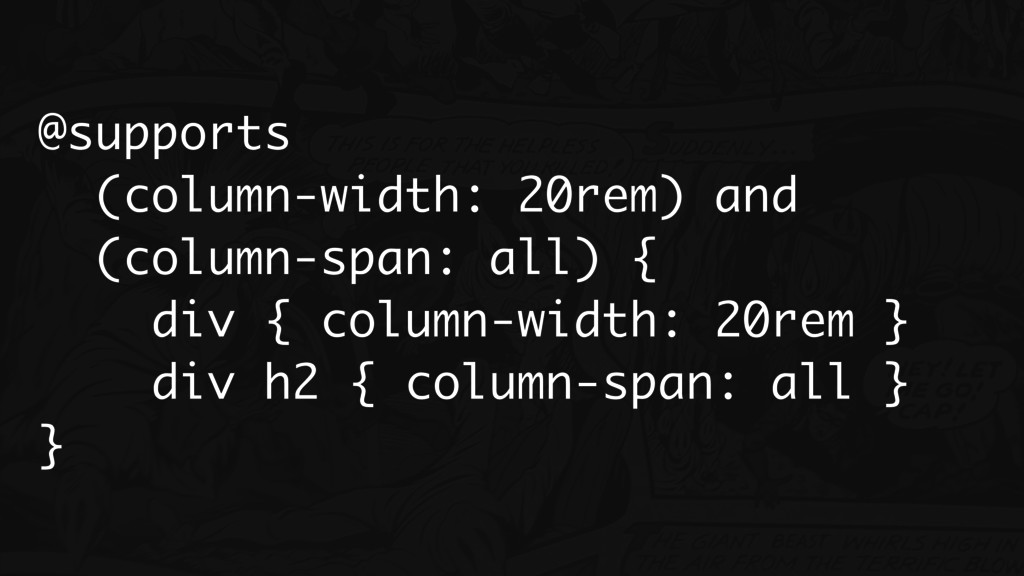 @supports (column-width: 20rem) and (column-spa...