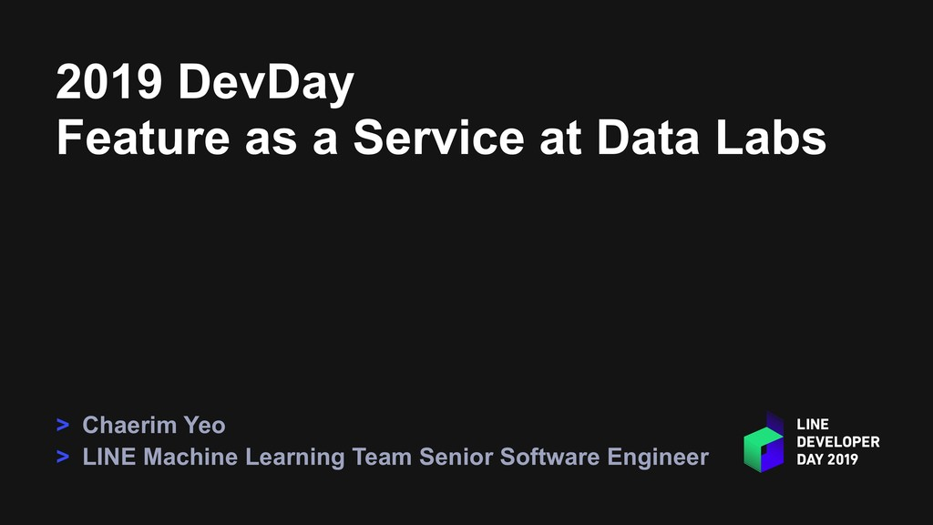 2019 DevDay Feature as a Service at Data Labs >...