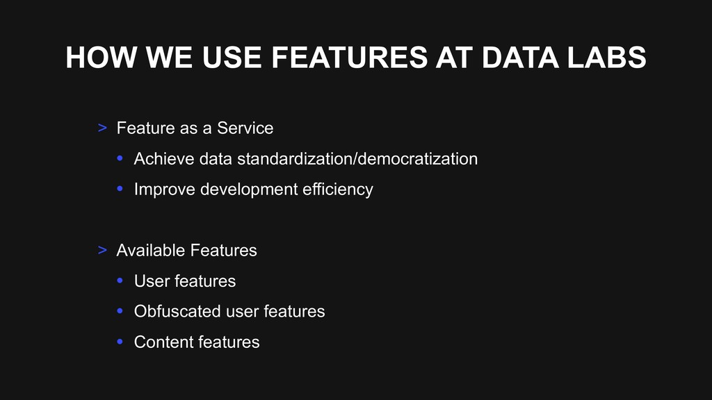 HOW WE USE FEATURES AT DATA LABS > Feature as a...