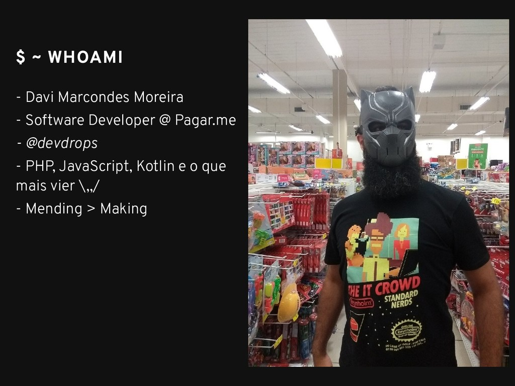 $ ~ $ ~ WHOAMI WHOAMI - Davi Marcondes Moreira ...