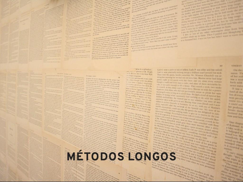 MÉTODOS LONGOS MÉTODOS LONGOS
