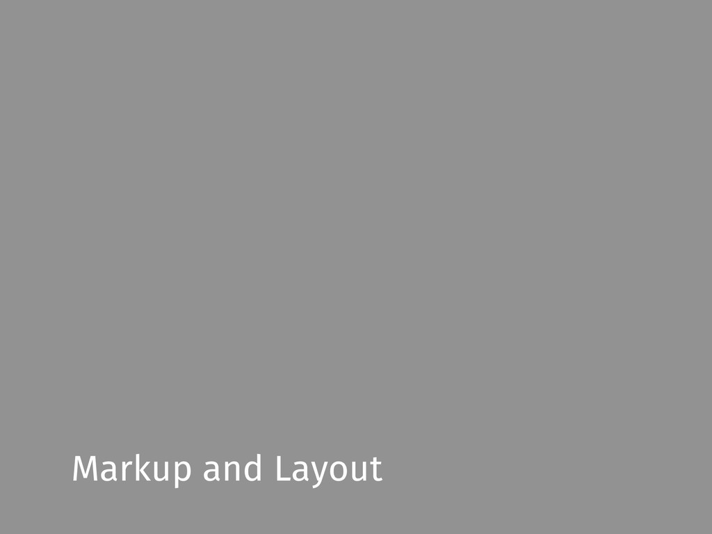 Markup and Layout