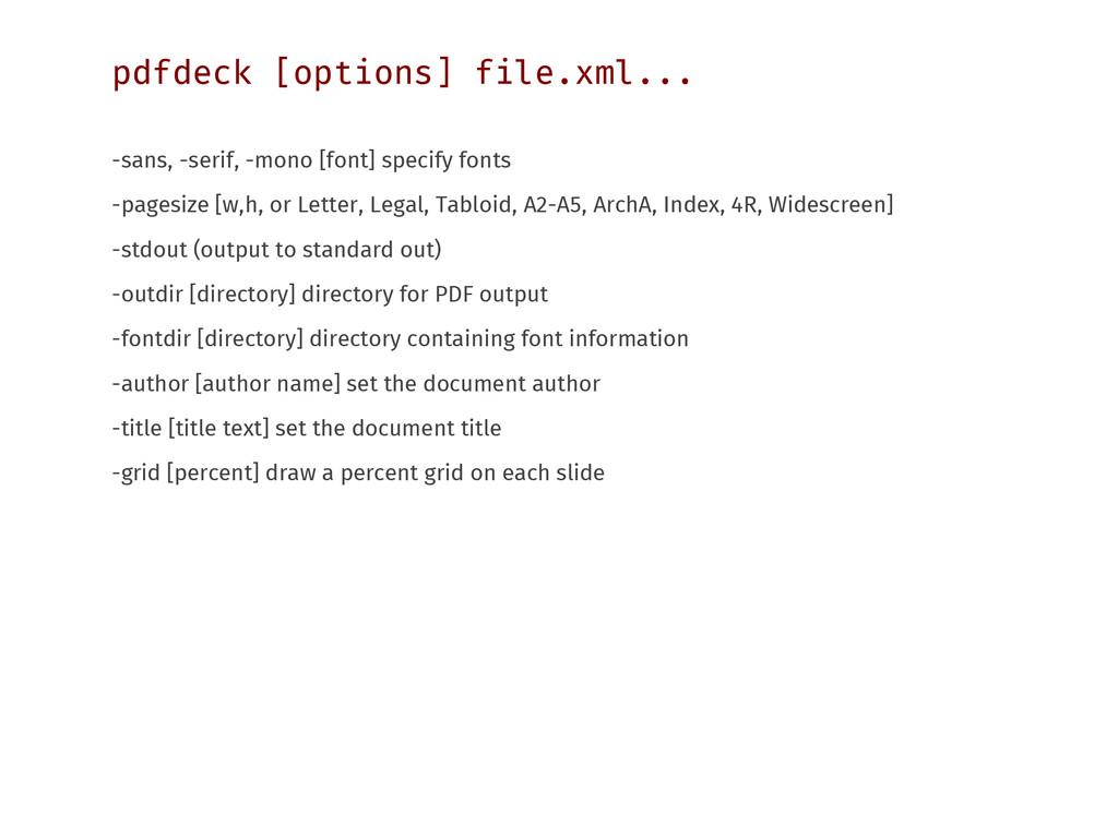 pdfdeck [options] file.xml... -sans, -serif, -m...