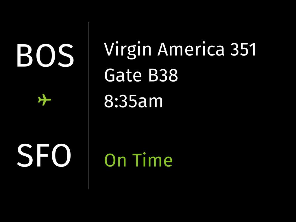 BOS SFO Virgin America 351 Gate B38 8:35am On T...