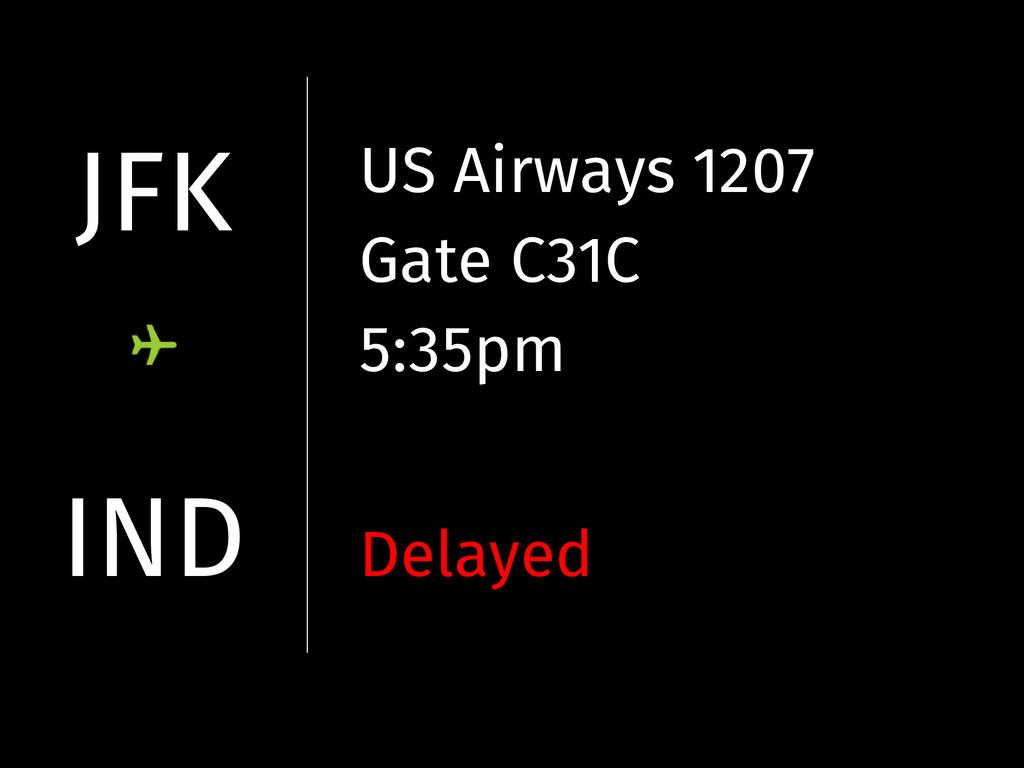 JFK IND US Airways 1207 Gate C31C 5:35pm Delayed