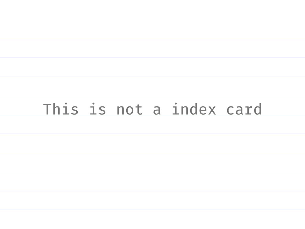 This is not a index card