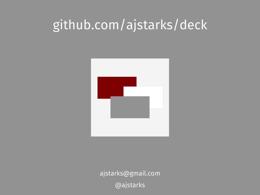 github.com/ajstarks/deck ajstarks@gmail.com @aj...
