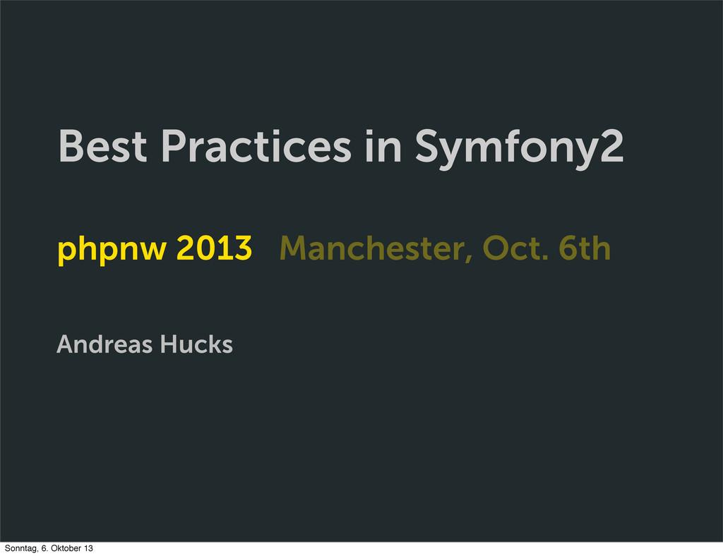 Best Practices in Symfony2 phpnw 2013 Mancheste...