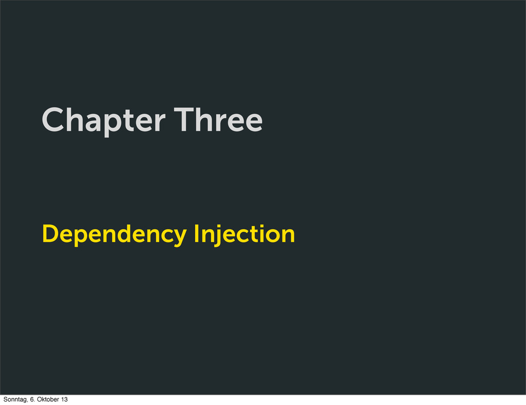 Chapter Three Dependency Injection Sonntag, 6. ...