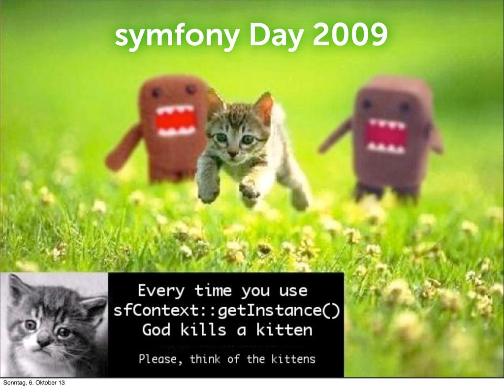 symfony Day 2009 Sonntag, 6. Oktober 13