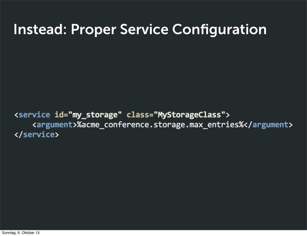 Instead: Proper Service Configuration Sonntag, 6...